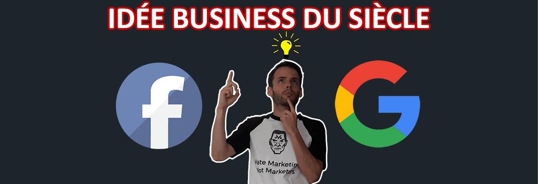 trouver la nouvelle idée de business rentable à la google facebook success stories