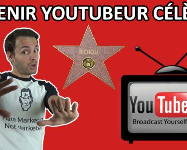 Faire des vidéos sur Youtube : devenir un Youtubeur célèbre en partant de 0