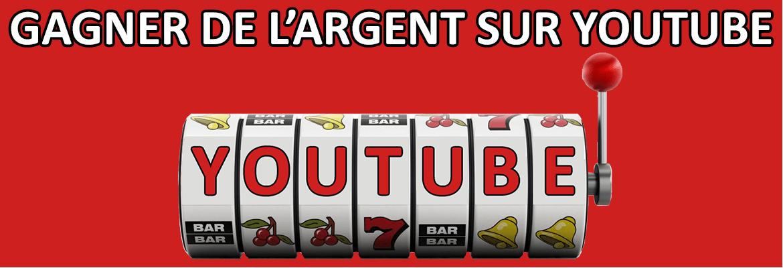 comment gagner de l'argent sur YouTube grâce à sa chaîne