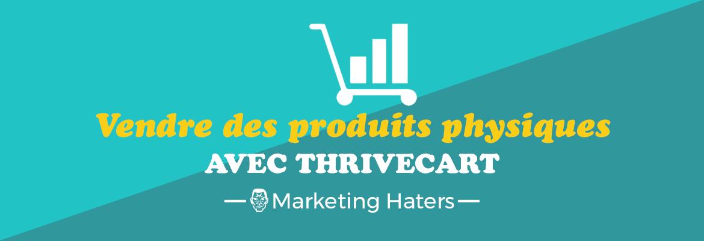comment vendre des produits physiques sur internet avec thrivecart