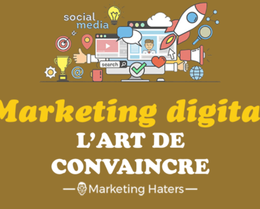 comment avoir l'art de convaincre en marketing digital