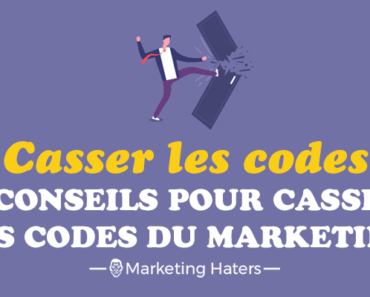 casser les codes du marketing