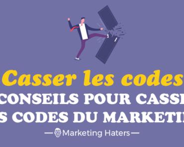 casser les codes du marketing